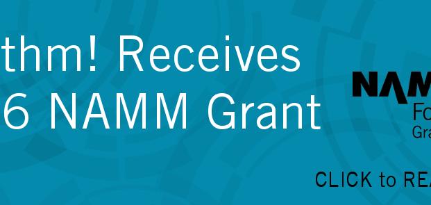 Rhythm! Receives 2016 NAMM Grant!