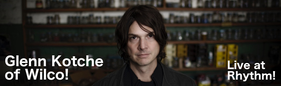 Rhythm! After Hours: featuring Glenn Kotche of Wilco