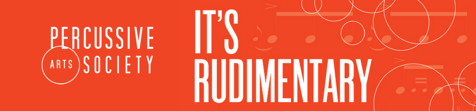 It's Rudimentary: A PAS Drum Rudiments Exhibit